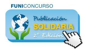 """FUNIBER inicia la 2ª edición del CONCURSO """"Publicación Solidaria"""""""