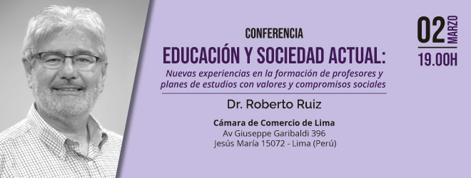 El Dr. Roberto Ruiz imparte conferencia en Lima sobre Educación en la sociedad actual
