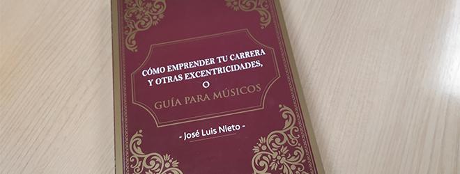 José Luis Nieto publica una guía para músicos con prólogo de Santos Gracia y presentación de Rubén Calderón