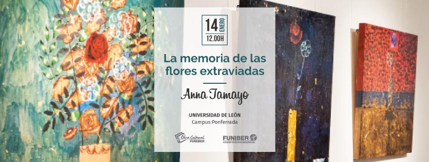 Exposición La memoria de las flores extraviadas de Anna Tamayo en la Universidad de León