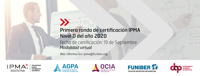 Fecha y horario de la primera ronda de certificación IPMA Nivel D 2020