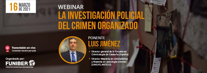 FUNIBER organiza webinar sobre investigación policial del crimen organizado