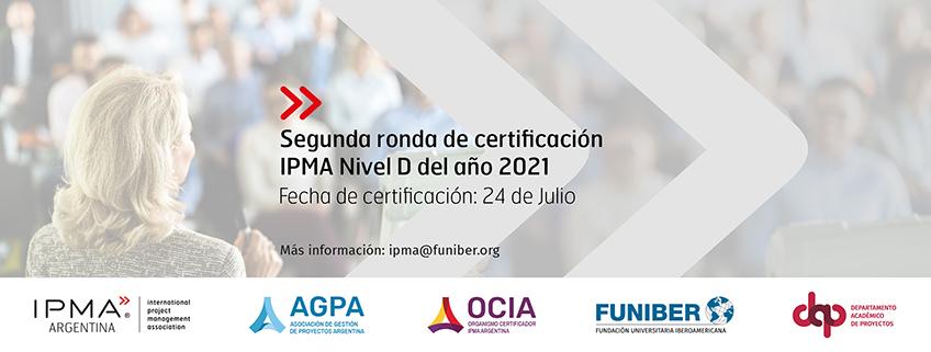 Segunda ronda de certificación IPMA Nivel D 2021