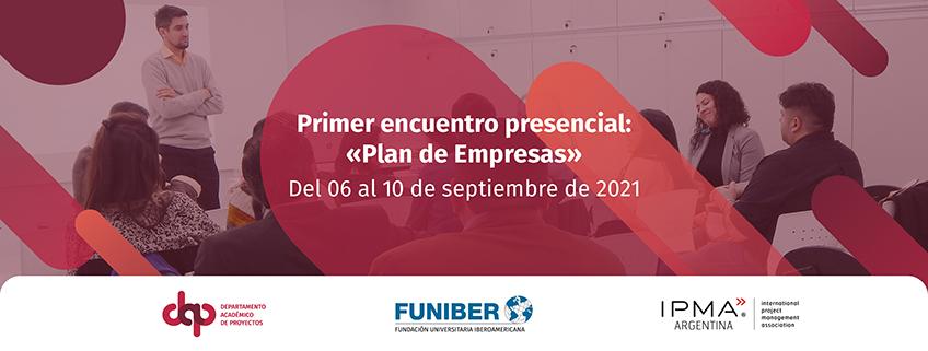 Encuentro del Plan de Empresa 2021 de la Maestría en Administración y Dirección de Empresas (MBA) modalidad semipresencial